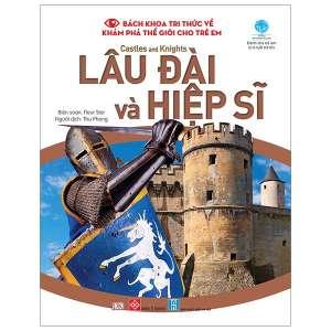 1-bach-khoa-tri-thuc-ve-kham-pha-the-gioi-cho-tre-em-castles-and-knights-lau-dai-va-hiep-si-1629962016