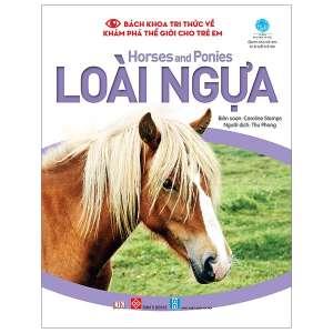 1-bach-khoa-tri-thuc-ve-kham-pha-the-gioi-cho-tre-em-horses-and-ponies-loai-ngua-1629962503