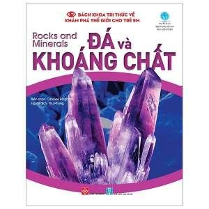 1-bach-khoa-tri-thuc-ve-kham-pha-the-gioi-cho-tre-em-rocks-and-minerals-da-va-khoang-chat-1629949753