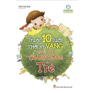 1-truoc-10-tuoi-thoi-ky-vang-quyet-dinh-thanh-cong-cua-tre-1629358877