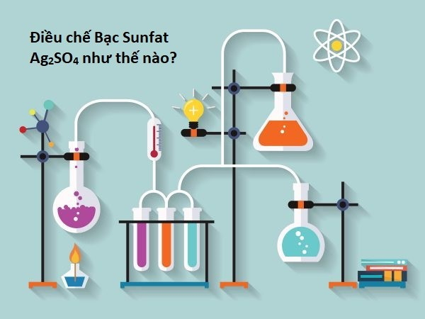 Điều chế bạc sunfat Ag2SO4 như thế nào?