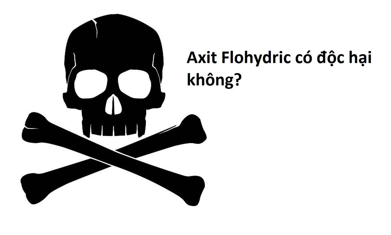 HF là gì? Axit Flohydric HF có ảnh hưởng gì đến sức khỏe con người?
