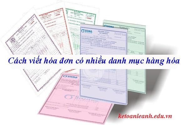 Khi viết hóa đơn có nhiều danh mục hàng hóa thì phải viết thế nào cho đúng