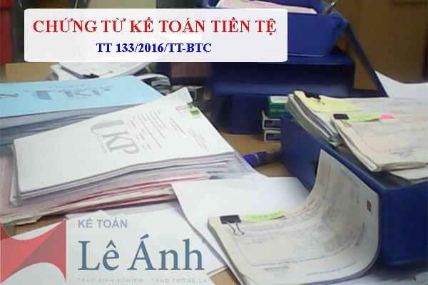 TỔNG HỢP CHỨNG TỪ KẾ TOÁN TIỀN TỆ THEO THÔNG TƯ 133/2016/TT-BTC