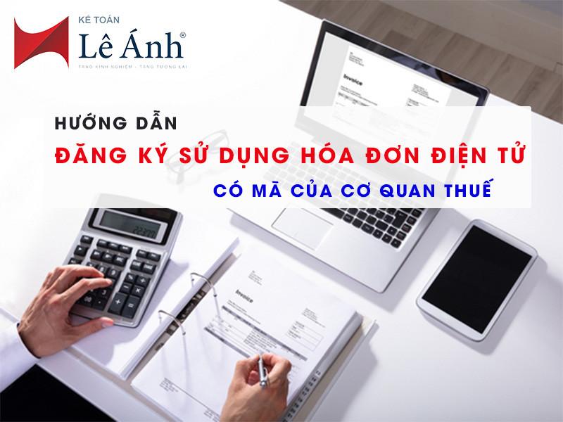 huong-dan-dang-ky-su-dung-hoa-don-dien-tu-co-ma-cua-co-quan-thue