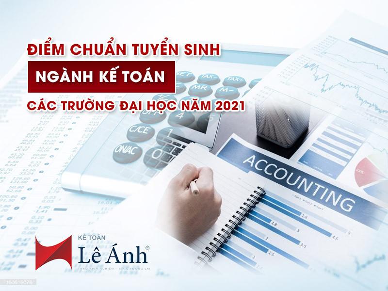 diem-chuan-tuyen-sinh-nganh-ke-toan-cac-truong-nam-2021