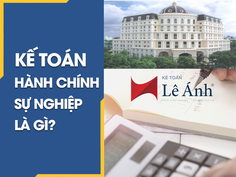 ke-toan-hanh-chinh-su-nghiep-la-gi
