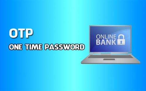 Mỗi mã OTP chỉ sử dụng được một lần duy nhất