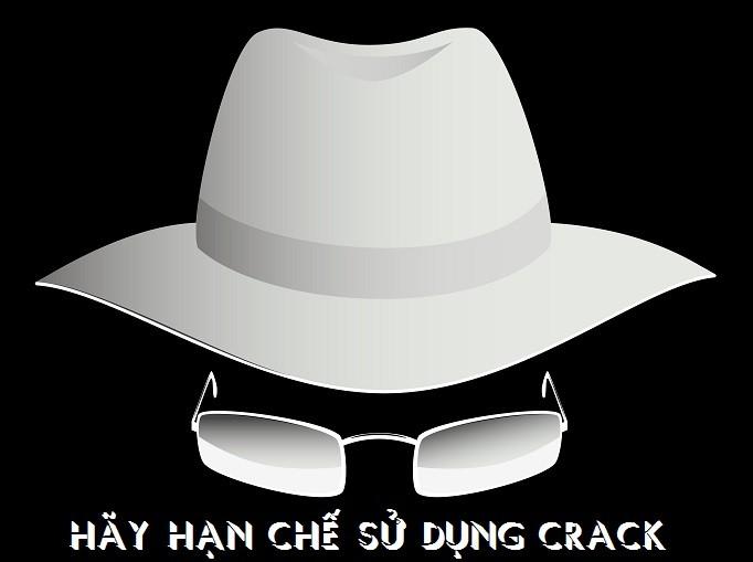 Nếu không thực sự cần thiết thì không nên dùng phần mềm crack