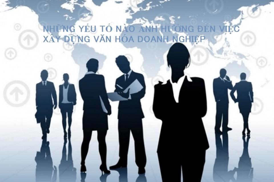 Những yếu tố ảnh hưởng đến văn hóa doanh nghiệp