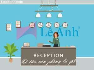 Lễ tân văn phòng là gì?