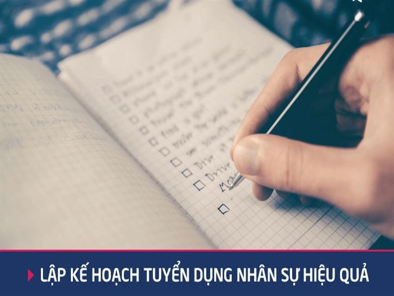 Hướng dẫn lập kế hoạch tuyển dụng nhân sự