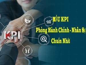 Mẫu KPI Cho Phòng Hành Chính - Nhân Sự Chuẩn Nhất