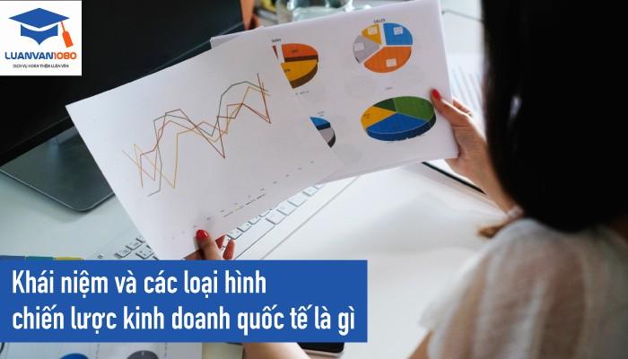 Khái niệm và các loại hình chiến lược kinh doanh quốc tế là gì