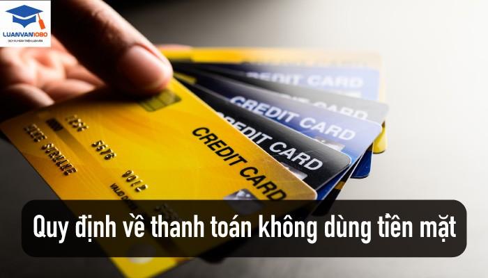 Quy định về thanh toán không dùng tiền mặt