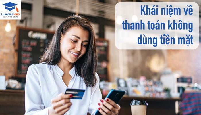 Các hình thức thanh toán không dùng tiền mặt ở Việt Nam