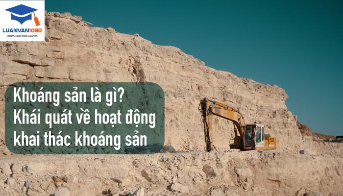 Khoáng sản là gì? Khái quát về hoạt động khai thác khoáng sản
