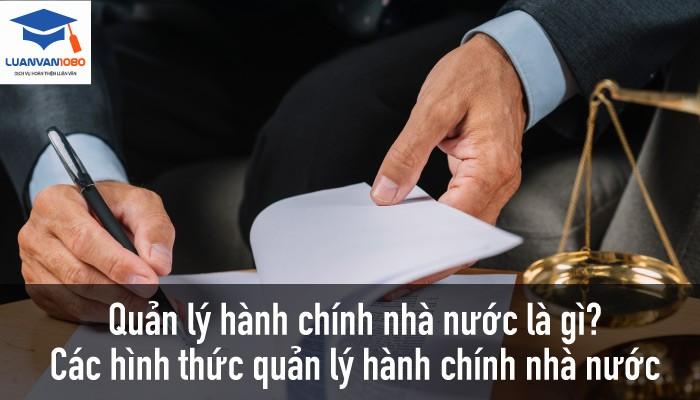 Quản lý hành chính nhà nước là gì? Các hình thức quản lý hành chính nhà nướcQuản lý hành chính nhà nước là gì? Các hình thức quản lý hành chính nhà nước