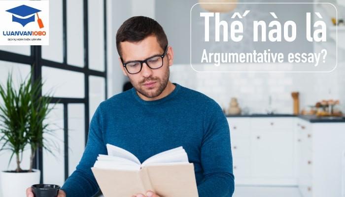 Argumentative essay là gì?