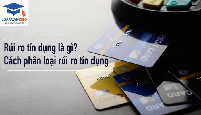 Phân loại rủi ro tín dụng