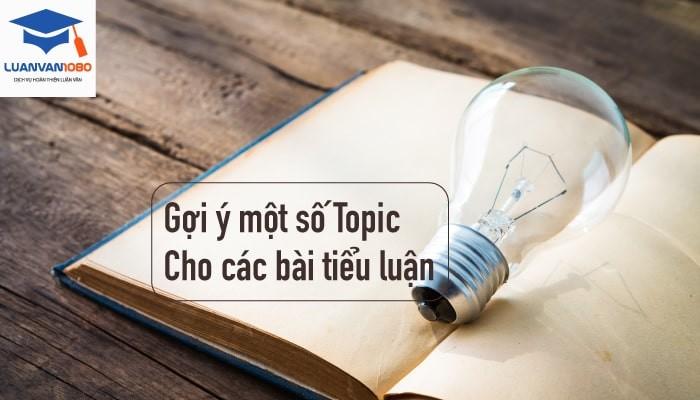 Gợi ý một số topic cho các bài tiểu luận bằng tiếng Anh
