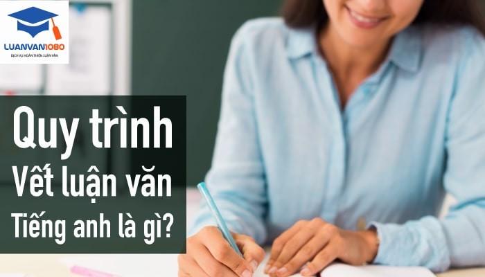 Quy trình viết luận văn tiếng anh là gì?