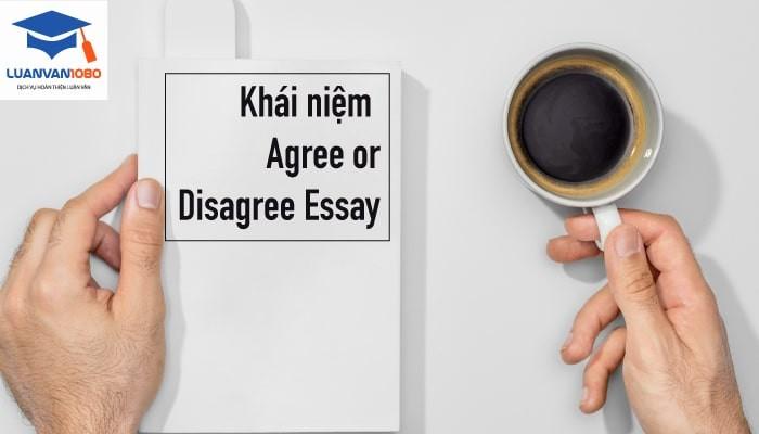 Cách viết essay agree or disagree chi tiết nhất
