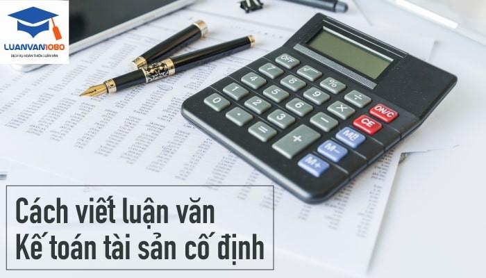 Kế toán tài sản cố định là gì?