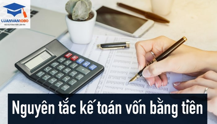 Nguyên tắc kế toán vốn bằng tiền