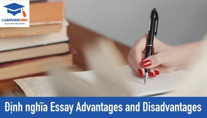 Thế nào là advantages and disadvantages essay?