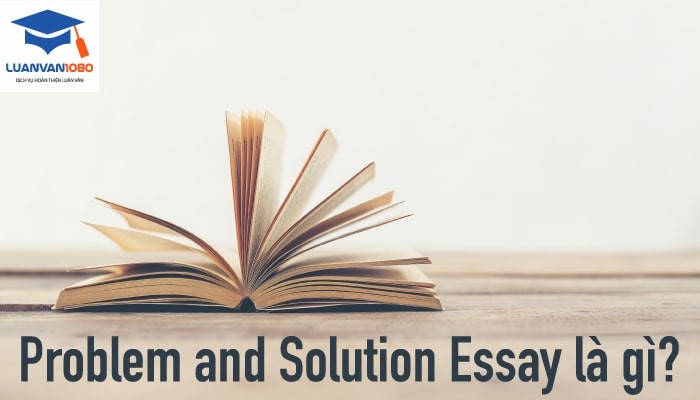 Chia sẻ cách viết problem and solution essay đúng chuẩn