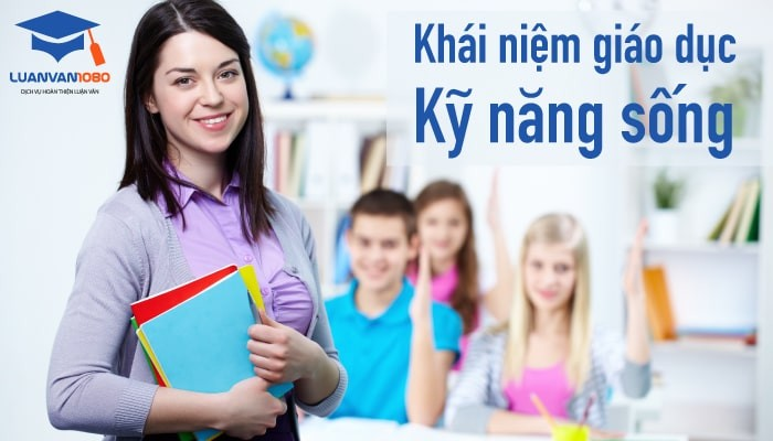Giáo dục kỹ năng sống là gì?