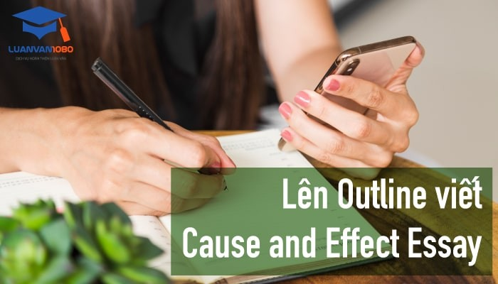 Lên outline viết cause and effect essay