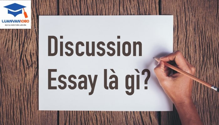 Discussion essay là gì?