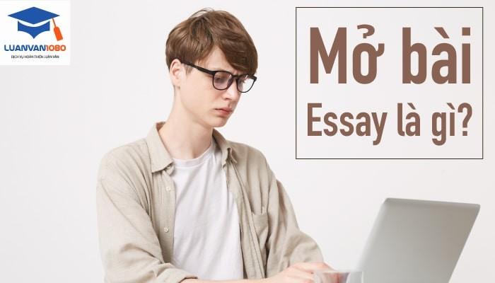 Mở bài essay là gì?