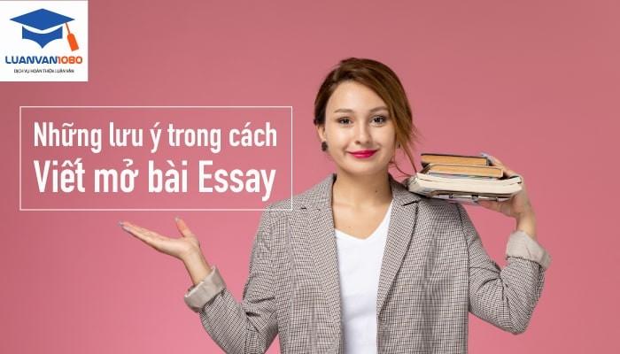 Những lưu ý trong cách viết mở bài essay