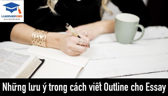 Những lưu ý trong cách viết outline cho essay