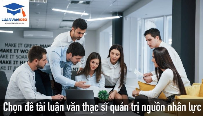 các mẫu luận văn thạc sĩ quản trị nhân lực