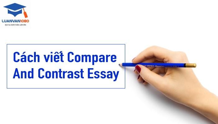 Cách viết compare and contrast essay đạt điểm cao