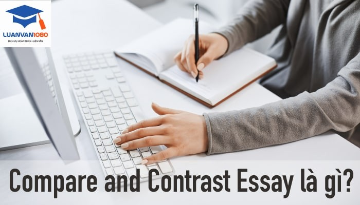 Compare and contrast essay là gì?
