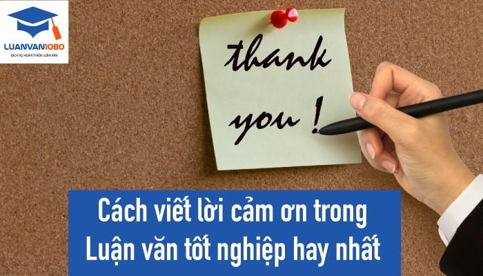 Cách viết lời cảm ơn trong luận văn tốt nghiệp hay nhất