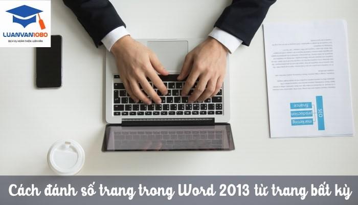 Cách đánh số trang trong Word 2013 từ trang bất kỳ
