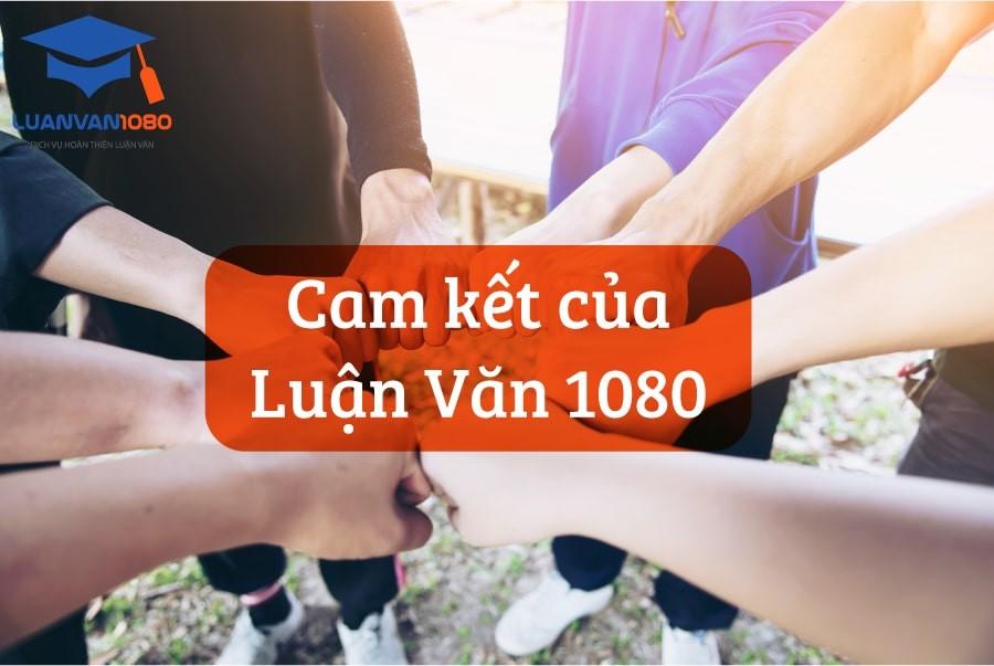 Luận Văn 1080 cam kết gì với bạn?