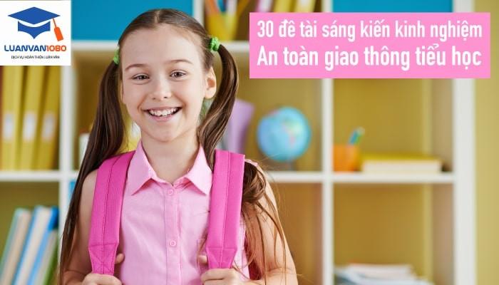 Tham khảo 30 đề tài sáng kiến kinh nghiệm an toàn giao thông tiểu học