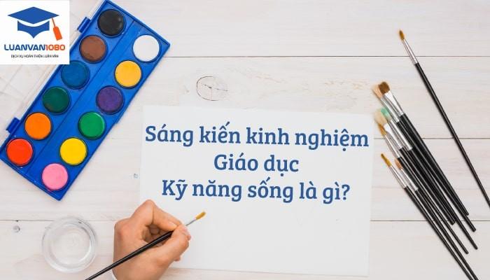Sáng kiến kinh nghiệm giáo dục kỹ năng sống là gì?