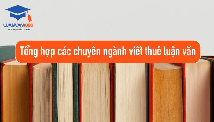 chuyên ngành nhận thuê viết luận văn tiếng Anh