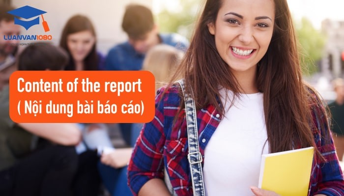 Content of the report trong báo cáo thực tập bằng tiếng anh