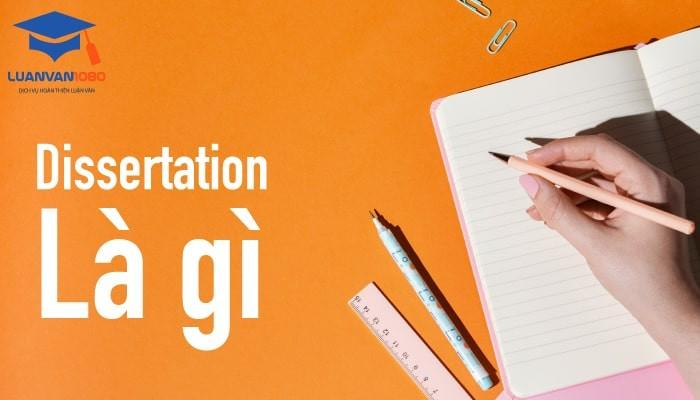 Khái niệm Dissertation là gì?
