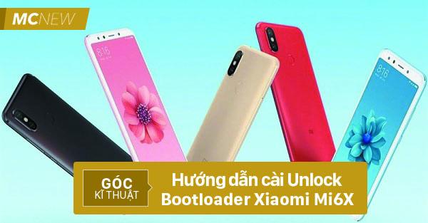 Hướng dẫn Unlock Bootloader Xiaomi Mi 6X chi tiết và an toàn
