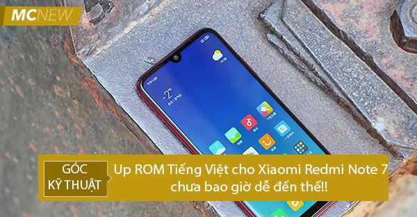 Hướng dẫn Up ROM Tiếng Việt Xiaomi Redmi Note 7 ( Pin trâu